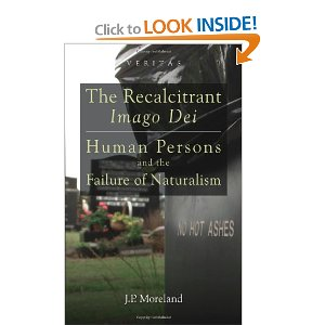 The Recalcitrant Imago Dei: Human Persons and the Failure of Naturalism (Veritas) [Paperback]