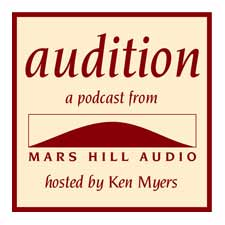 Audition (Podcase from MARS HILL AUDIO)